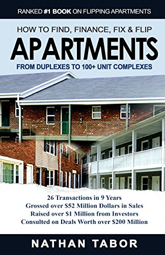 Real Estate Investing Books! - How to Find, Finance, Fix and Flips Apartments: From Duplexes to 100+ Unit Complexes