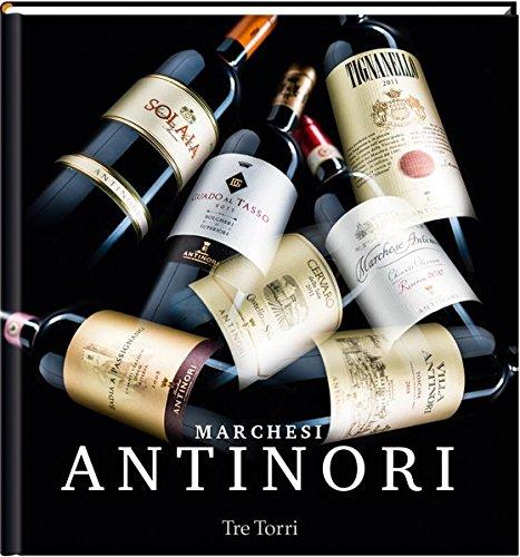 Marchesi Antinori: 26 Generationen Weinbau