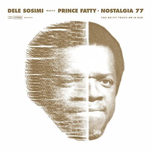 Dele Sosimi feat. Prince Fatty & Nostalgia 77