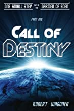 Call of Destiny: One Small Step out of the Garden of Eden (Volume 1)