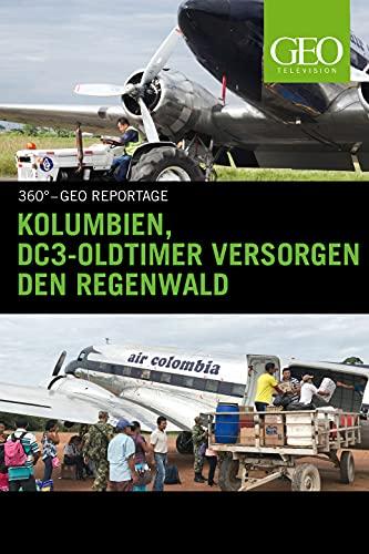 Kolumbien, DC3-Oldtimer versorgen den Regenwald