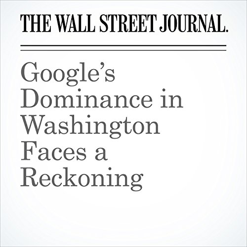 Google's Dominance in Washington Faces a Reckoning audiobook cover art