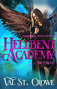 The Circle: A Paranormal Bully Urban Fantasy (Hellbent Academy Book 1) by [Val St. Crowe]
