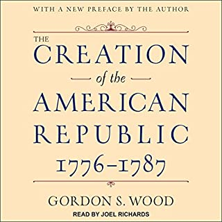 The Creation of the American Republic, 1776-1787 cover art