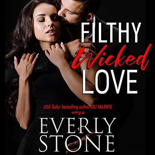 Filthy Wicked Love Audiobook By Everly Stone cover art