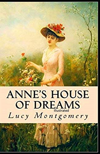 Anne's House of Dreams: Fully Illustrated Edition
