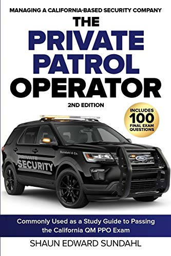 The Private Patrol Operator: Managing a California-Based Security Company
