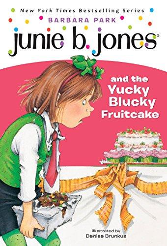 Junie B. Jones and the Yucky Blucky Fruitcake (Junie B. Jones #5)の詳細を見る