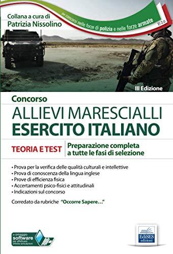 Concorso Allievi Marescialli Esercito Italiano Teoria e Test: Preparazione completa a tutte le fasi di selezione
