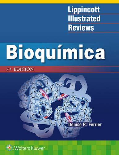 BIOQUIMICA (Lippincott Illustrated Reviews Series)