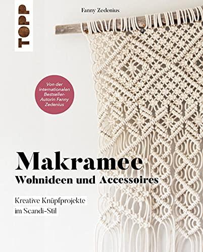 Makramee - Wohnideen und Accessoires: Kreative Knüpfprojekte für dein Zuhause