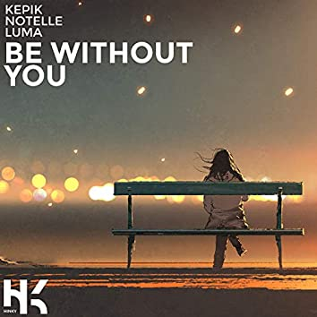 Be Without You (feat. Notelle)