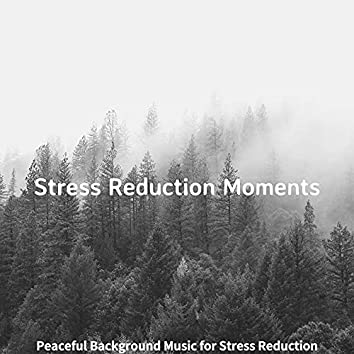 Peaceful Background Music for Stress Reduction