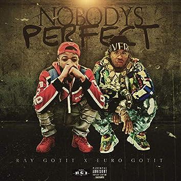 Nobody's Perfect (feat. Euro Gotit)