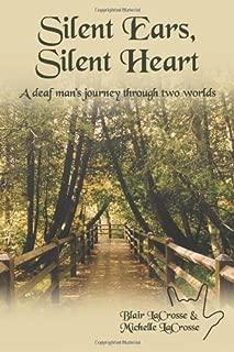 Silent Ears, Silent Heart: A deaf man's journey through two worlds