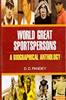 World Great Sportspersons: A Biographical Anthology