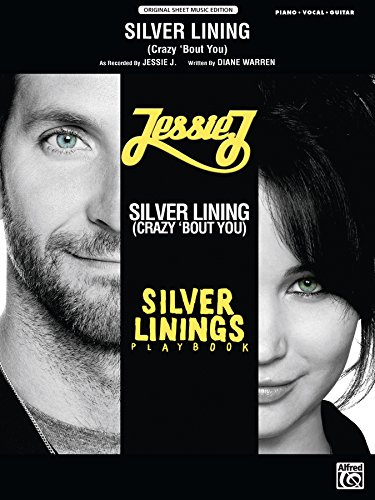 Silver Lining (Crazy 'Bout You) (from Silver Linings Playbook): Piano/Vocal/Guitar Original Sheet Music Edition (Piano/Vocal/Guitar) (English Edition)