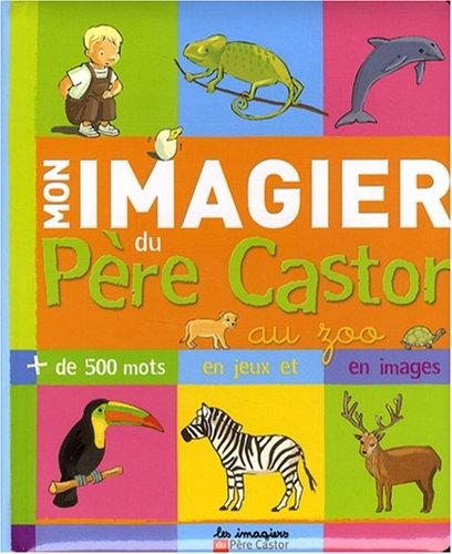 Mon imagier du Père Castor au zoo
