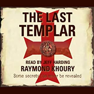 The Last Templar                   By:                                                                                                                                 Raymond Khoury                               Narrated by:                                                                                                                                 Jeff Harding                      Length: 6 hrs and 27 mins     49 ratings     Overall 3.8