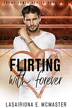 Flirting With Forever (The Jeremy Lewis Series Book 3) by [Lasairiona McMaster]