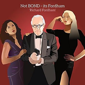 Not Bond - Its Fordham