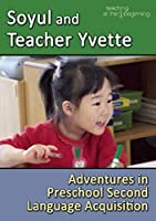 Soyul and Teacher Yvette: Adventures in Preschool Second Language Acquisition
