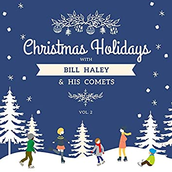 Christmas Holidays with Bill Haley & His Comets, Vol. 2
