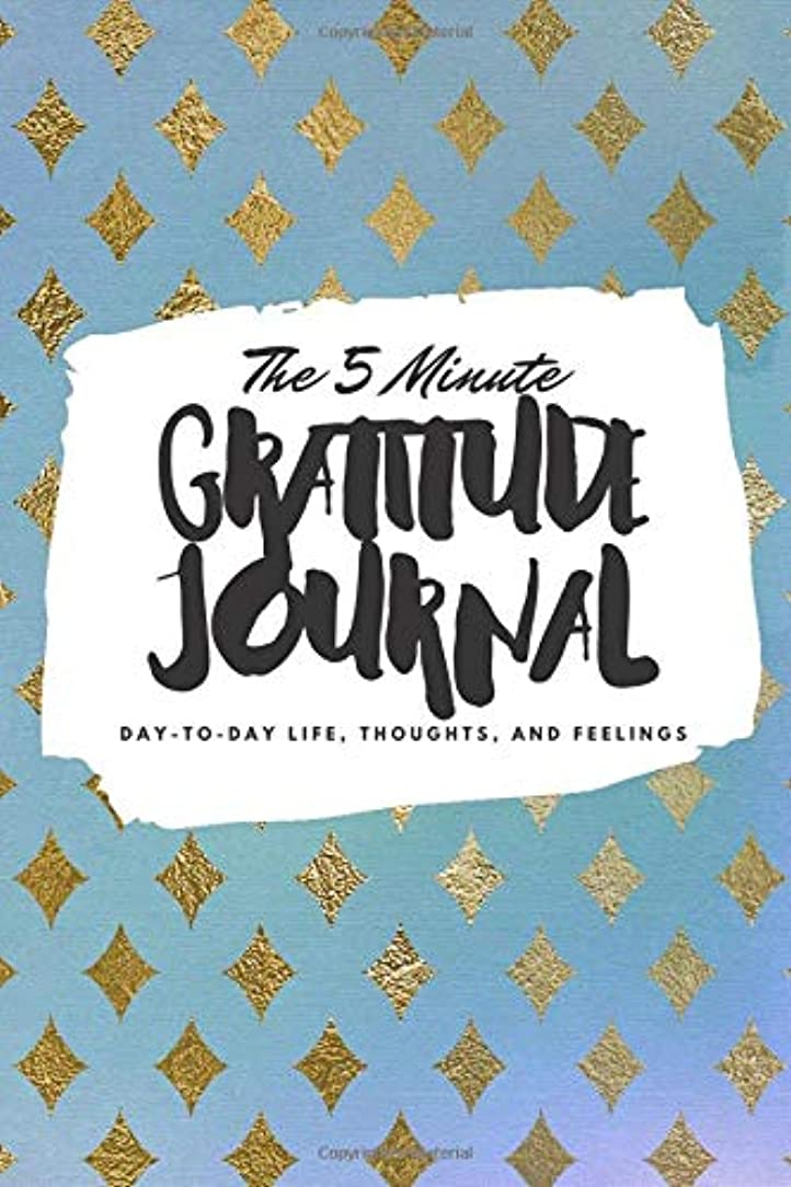 ブラザー吸収剤ヒットThe 5 Minute Gratitude Journal: Day-To-Day Life, Thoughts, and Feelings (6x9 Gratitude Journal)