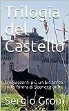Trilogia del Castello: Tre Racconti più un bis scritti sotto forma di Sceneggiature