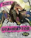Utahraptor (The World of Dinosaurs)