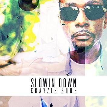 Slowin Down