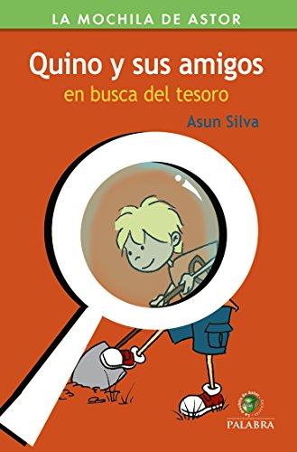Quino y sus amigos en Busca Del Tesoro (Mochila de Astor. Serie Verde nº 48)