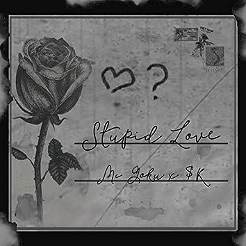 Stupid Love (feat. $K)