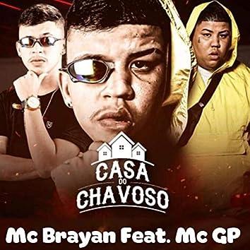 Casa do Chavoso (feat. MC GP)