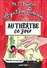 Agatha Raisin enquête, tome 25 : Au théâtre ce soir par Beaton