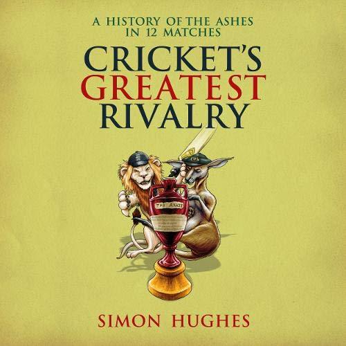 Cricket's Greatest Rivalry cover art