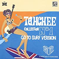 TAHCHEE COLLECTION No1 GO TO SURF VERSION