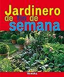 Jardinero De Fin De Semana (Jardinería Y Plantas)