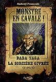 Monstre en Cavale! Baba Yaga la Sorcière Givree