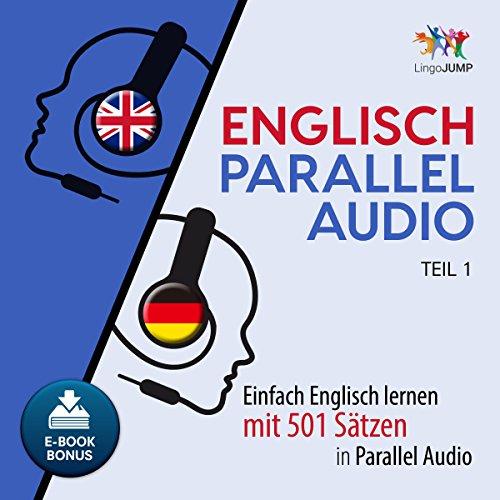 Englisch Parallel Audio - Einfach Englisch lernen mit 501 Sätzen in Parallel Audio - Teil 1                   Autor:                                                                                                                                 Lingo Jump                               Sprecher:                                                                                                                                 Lingo Jump                      Spieldauer: 8 Std. und 37 Min.     48 Bewertungen     Gesamt 4,1