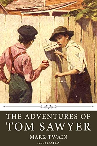 The Adventures of Tom Sawyer by Mark Twain: Illustrated