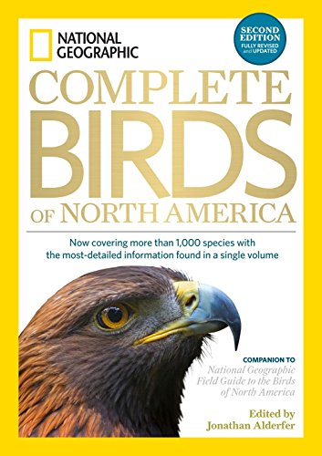 National Geographic Complete Birds of North America, 2nd Edition: Now Covering More Than 1,000 Species With the Most-Detailed Information Found in a Single Volume