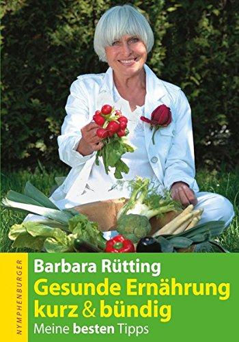 Rütting, Barbara<br />Gesunde Ernährung kurz & bündig