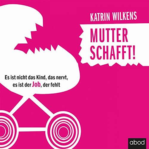 Mutter schafft! audiobook cover art