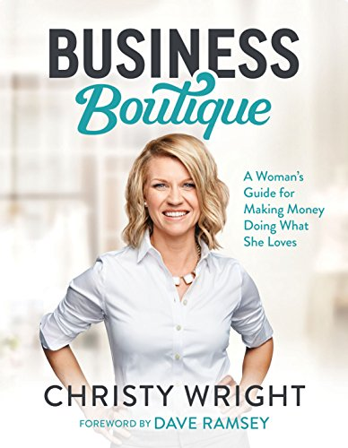 Compare Textbook Prices for Business Boutique: A Woman's Guide for Making Money Doing What She Loves  ISBN 9781942121039 by Wright, Christy