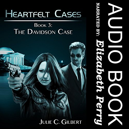 Heartfelt Cases, Book 3     The Davidson Case              By:                                                                                                                                 Julie C. Gilbert                               Narrated by:                                                                                                                                 Elizabeth Perry                      Length: 3 hrs and 30 mins     Not rated yet     Overall 0.0