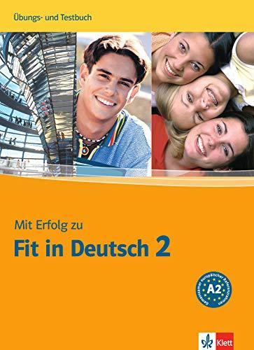 Mit Erfolg zu Fit in Deutsch 2: Übungs- und Testbuch