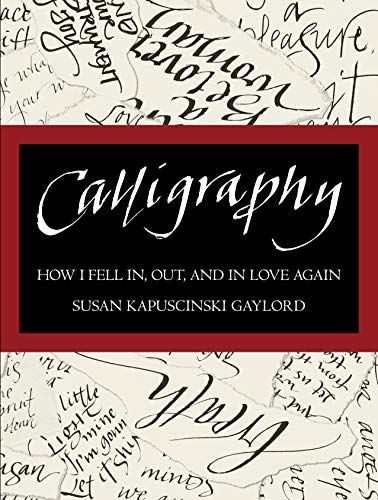 Calligraphy: How I Fell In, Out, and In Love Again (English Edition)