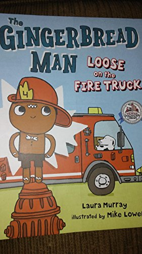 THE GINGERBREAD MAN LOOSE ON THE FIRE TRUCK. DOLLY PARTONS IMAGINATION LIBRARY