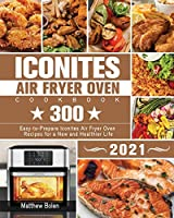 Iconites Air Fryer Oven Cookbook 2021